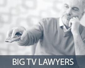 Big TV Ad Lawyers
